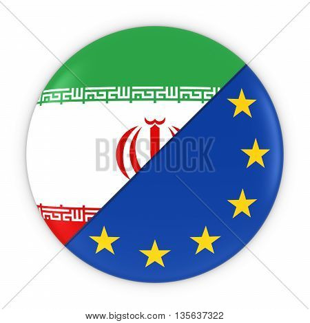 Iranian And European Relations - Badge Flag Of Iran And Europe 3D Illustration