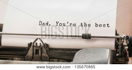 Dad you are the best written on paper with typewriter