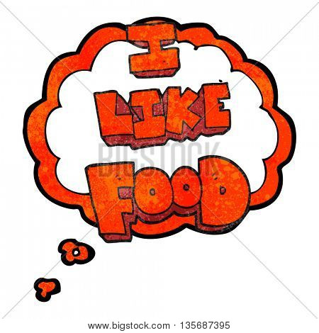freehand drawn thought bubble textured cartoon i like food symbol