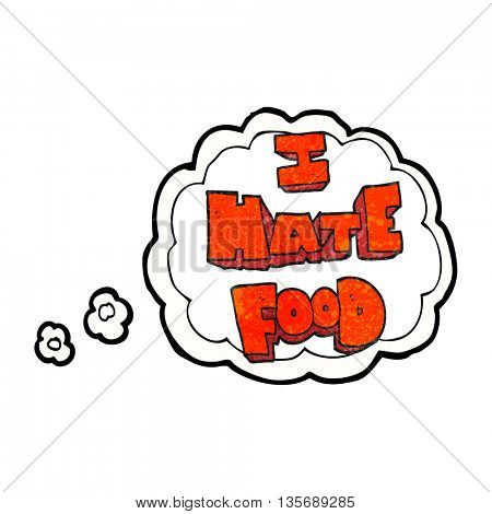 freehand drawn thought bubble textured cartoon i hate food symbol