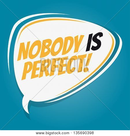 nobody is perfect retro speech bubble