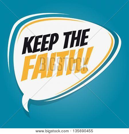 keep the faith retro speech bubble