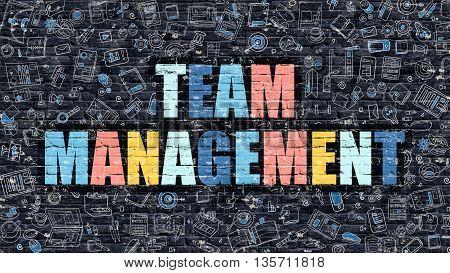 Team Management Concept. Team Management Drawn on Dark Wall. Team Management in Multicolor. Team Management Concept. Modern Illustration in Doodle Design of Team Management.