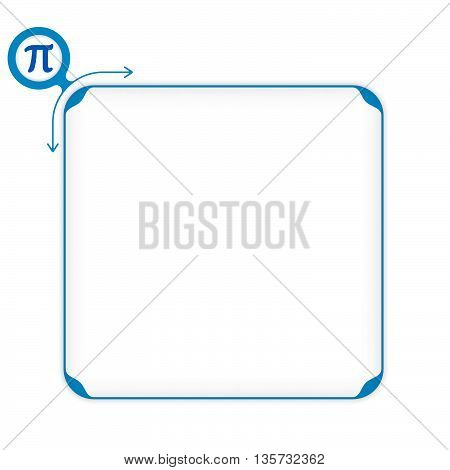 Vector blue box to fill your text and pi symbol