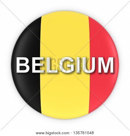Belgian Flag Button With Belgium Text 3D Illustration
