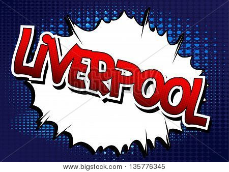 Liverpool - Comic book style word on comic book abstract background.
