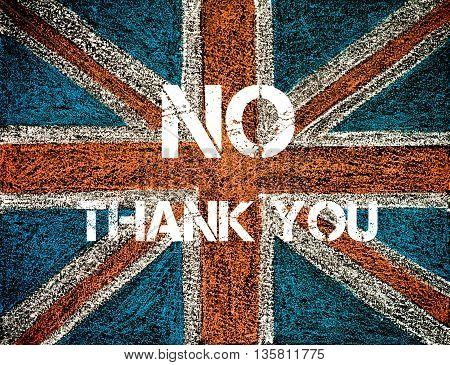 BREXIT concept over British Union Jack flag NO THANK YOU message