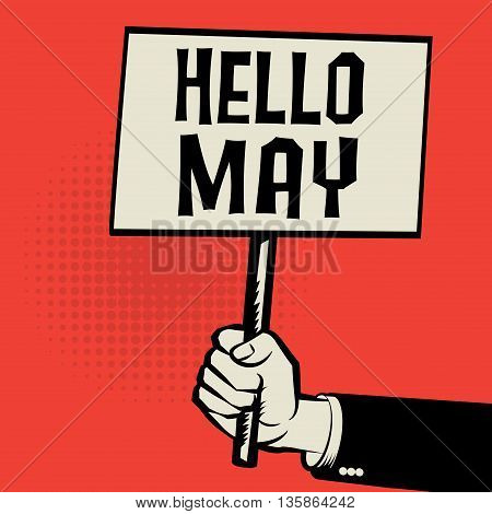 Poster in hand business concept with text Hello May, vector illustration