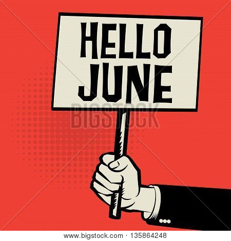 Poster in hand business concept with text Hello June, vector illustration