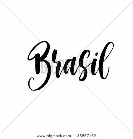 Brasil hand lettering. Brazil in portuguese. Name of country. Hand drawn lettering background. Ink illustration. Modern brush calligraphy. Isolated on white background.