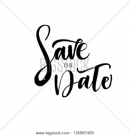 Save The Date card. Hand drawn wedding art. Save The Date lettering. Modern brush calligraphy. Hand drawn lettering background. Ink illustration. Isolated on white background.