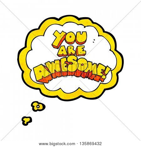 you are awesome freehand drawn thought bubble textured cartoon sign