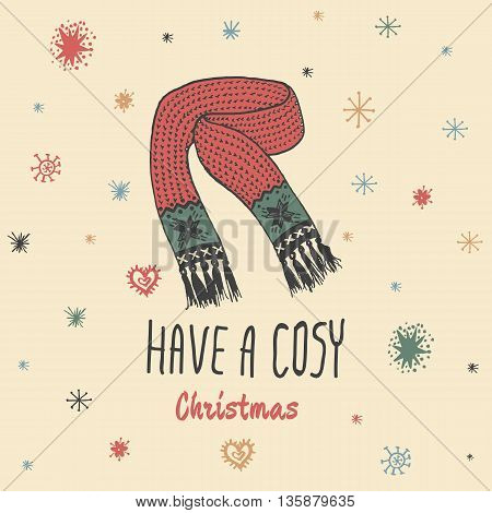 Christmas vintage card with with hand drawn knitted scarf and text 'Have a Cosy Christmas'. Vector hand drawn illustration on beige background.