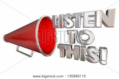 Listen To This Important News Bullhorn Megaphone 3d Illustration