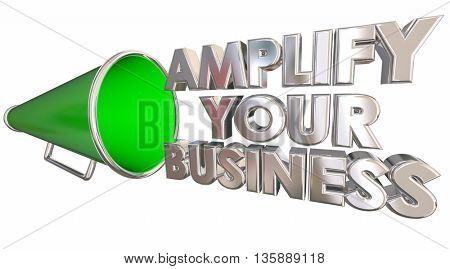 Amplify Your Business Bullhorn Megaphone 3d Illustration