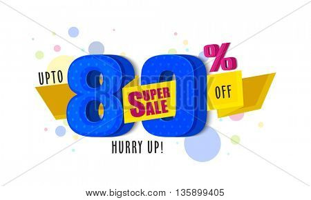 Super Sale Poster, Sale Banner, Sale Flyer, Upto 80% Off, 3D Sale Typographical Background, Sale Ribbon, Creative vector illustration.