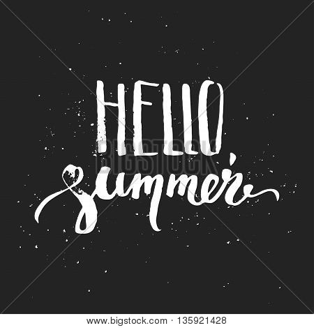 Hand drawn summer design. Summer print. Hello summer brush lettering on grungy background.