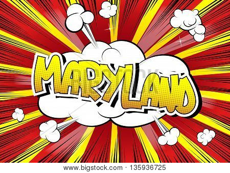 Maryland - Comic book style word on comic book abstract background.