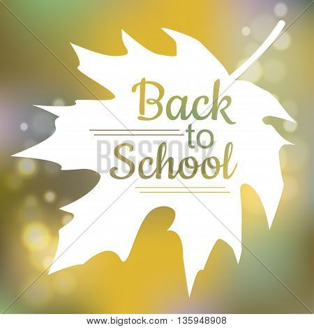 Back to School card design with a textured abstract background and text on a maple leaf. Vector Illustration. Teachers day.