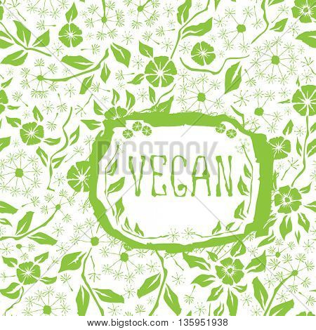 Vector with hand made seamless flower pattern. With inscription Vegan