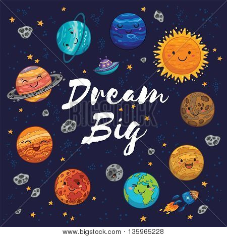 Dream big. Awesome card with lovely planets, moon, spaceship, starts and comets. Fantastic childish background in bright colors