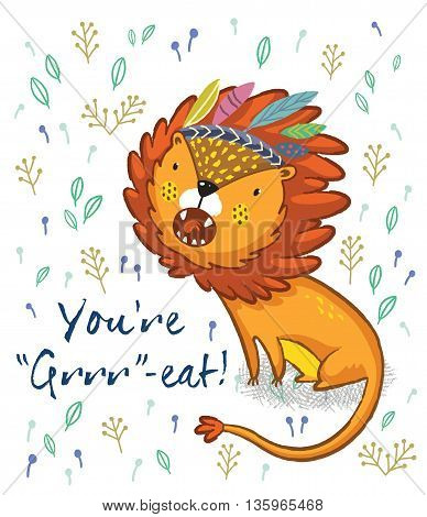 Cartoon lion roaring. Vector illustration. Funny cartoon lion vector print with text - You are Grrr-eat. Character jungle wild lion with tribal feathers