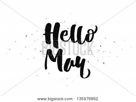 Hello may inscription. Greeting card with calligraphy. Hand drawn lettering quote design. Photo overlay. Typography for banner, poster or clothing design. Vector invitation.