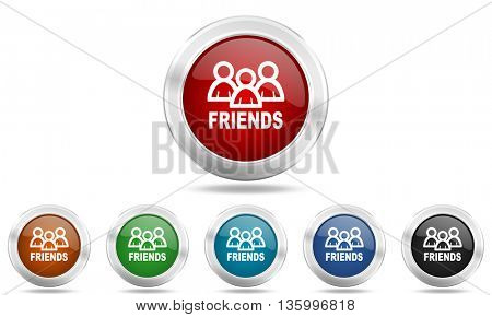 friends round glossy icon set, colored circle metallic design internet buttons