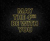 May The 4th Be With You Holiday Background - Yellow Letters On Starry Sky Background poster