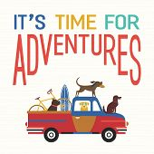 Time For Adventure. Cute Comic Cartoon. Colorful Humor Retro Style. Dogs Go By Offroad Car To Beach  poster