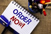 Word Writing Text Order Now. Business Concept For Buy Purchase Order Deal Sale Promotion Shop Produc poster