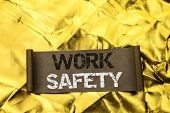 Handwriting Text Writing Work Safety. Concept Meaning Caution Security Regulations Protection Assura poster
