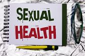 Text Sign Showing Sexual Health. Conceptual Photo Std Prevention Use Protection Healthy Habits Sex C poster