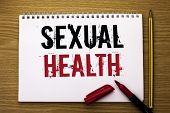 Writing Note Showing  Sexual Health. Business Photo Showcasing Std Prevention Use Protection Healthy poster