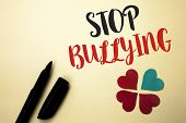Word Writing Text Stop Bullying. Business Concept For Do Not Continue Abuse Harassment Aggression As poster