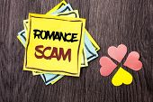 Text Sign Showing Romance Scam. Conceptual Photo Dating Cheat Love Embarrassed Fraud Cyber Couple Af poster