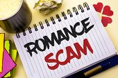 Writing Note Showing  Romance Scam. Business Photo Showcasing Dating Cheat Love Embarrassed Fraud Cy poster