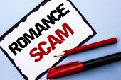 Conceptual Hand Writing Showing Romance Scam. Business Photo Text Dating Cheat Love Embarrassed Frau poster