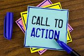 Handwriting Text Writing Call To Action. Concept Meaning Most Important Part Of Online Digital Marke poster