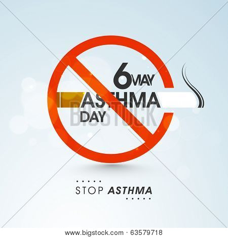 No Smoking concept with cigarette and text 6 May Asthma Day on shiny blue background.