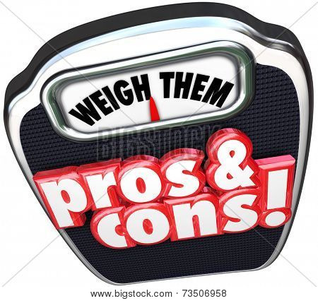 Pros and Cons words on a scale to illustrate, weigh and compare the benefits and risks of a choice or option