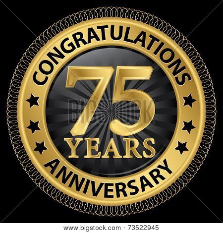 75 Years Anniversary Congratulations Gold Label With Ribbon, Vector Illustration