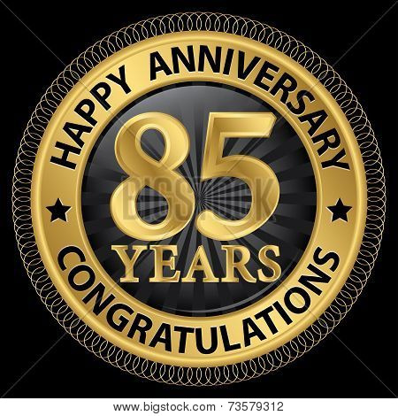 85 Years Happy Anniversary Congratulations Gold Label With Ribbon, Vector Illustration