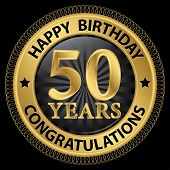 stock photo of 50th  - 50 years happy birthday congratulations gold label vector illustration - JPG
