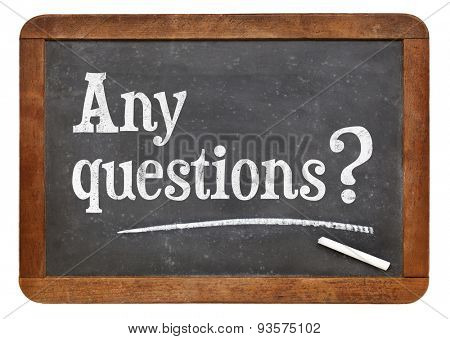 Any question question - text on an isolated  vintage slate blackboard