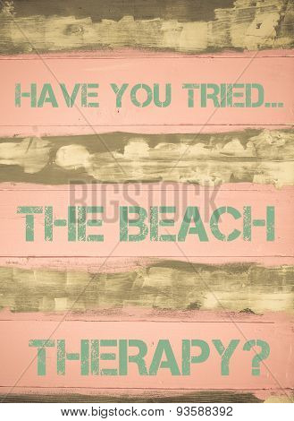 Have You Tried The Beach Therapy?