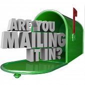pic of mailbox  - Are You Mailing It In question in 3d words in a green metal mailbox to illustrate a lazy - JPG