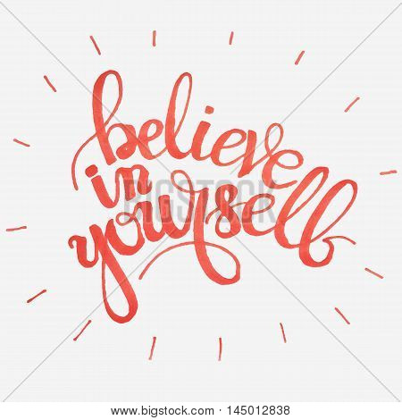 Hand-drawn word Believe in yourself in red color. Handwritten lettering ink for posters and greeting cards. Vector calligraphy.Stylish vintage background.Isolated on white.Motivational quote