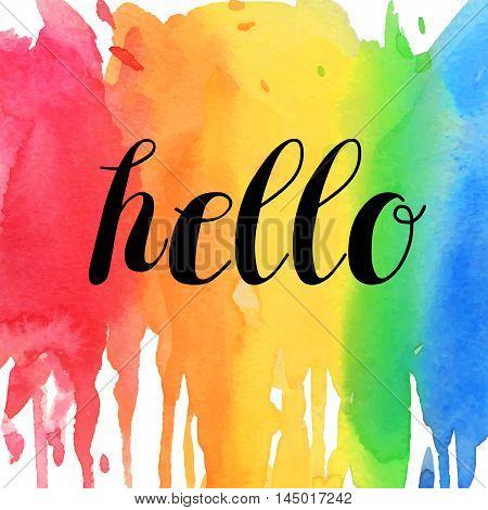 Hand drawn brush strokes spring design. Hello typographic design.Hello Spring watercolor lettering design. Vector illustration EPS10.watercolor rainbow