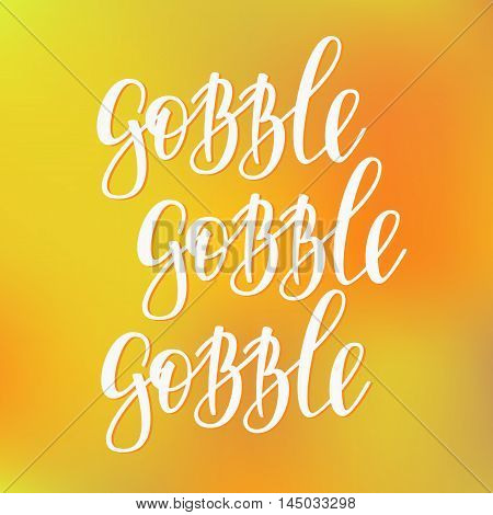 Gobble Thanksgiving simple lettering. Calligraphy postcard or poster graphic design lettering element. Hand written style postcard design. Photography overlay sign detail.